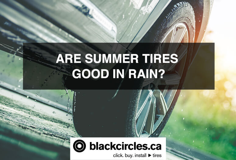 ARE SUMMER TIRES GOOD IN RAIN?